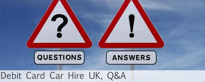 Debit Card Car Hire UK Q&A
