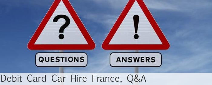 debit card car hire France q&a
