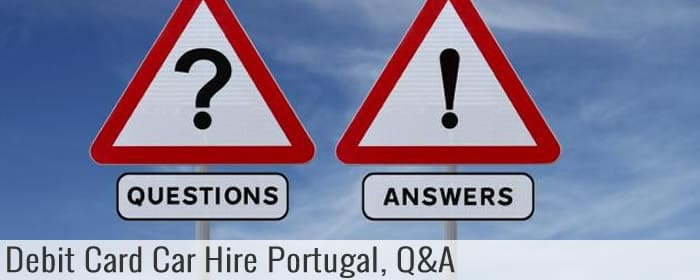 Debit Card Car Hire Portugal Q&A